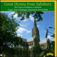 Great Hymns from Salisbury - Christopher Gower (descant); Christopher Robinson (descant); John Barnard (descant); Joshua Hales (organ);...