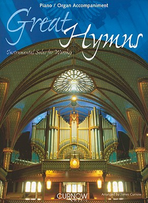 Great Hymns: Piano and Organ Accompaniment: Instrumental Solos for Worship - Curnow, James