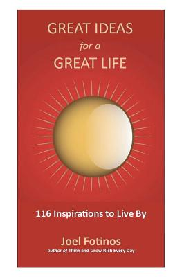 Great Ideas for a Great Life - Fotinos, Joel