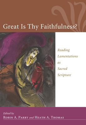 Great Is Thy Faithfulness? - Parry, Robin, Mr. (Editor), and Thomas, Heath (Editor)