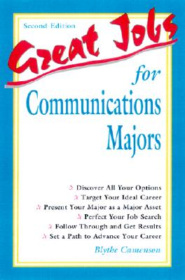 Great Jobs for Communications Majors - Camenson, Blythe