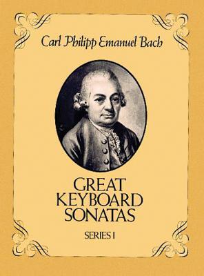 Great Keyboard Sonatas, Series I - Bach, Carl Phillip Emanuel (Composer)