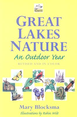Great Lakes Nature: An Outdoor Year, Revised and in Color - Blocksma, Mary
