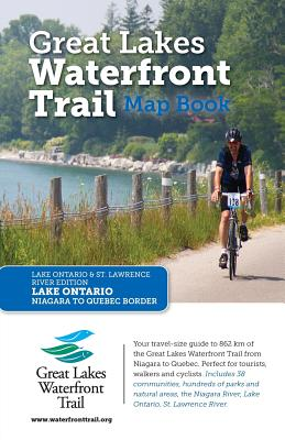 Great Lakes Waterfront Trail Map Book: Lake Ontario and St. Lawrence River Edition - Lucidmap Inc, and Waterfront Regeneration Trust