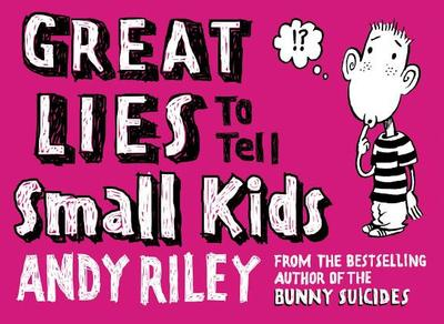 Great Lies to Tell Small Kids - Riley, Andy