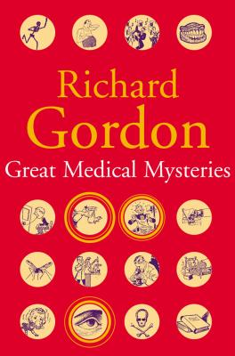 Great Medical Mysteries - Gordon, Richard