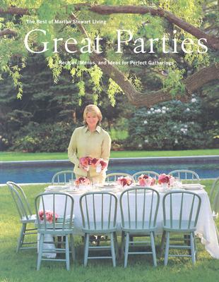 Great Parties: The Best of Martha Stewart Living - Stewart, Martha, and Mitchell, Carolyn B, and Martha Stewart Living Magazine