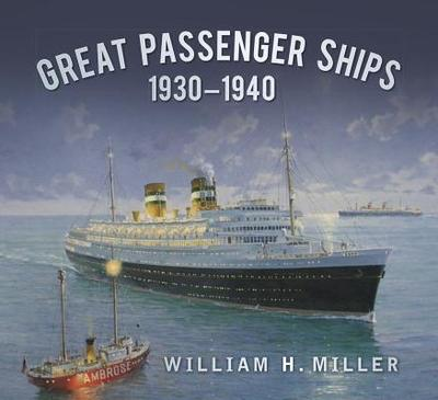 Great Passenger Ships 1930-1940 - Miller, William H.