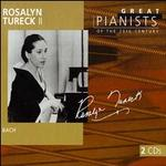 Great Pianists of the 20th Century: Rosalyn Tureck, Vol. 2