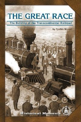 Great Race: The Building of the Transcontinental Railroad - Mercati, Cynthia