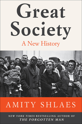 Great Society: A New History - Shlaes, Amity