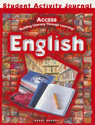 Great Source Access English: Student Activities Journal Grades 6-8 - Great Source (Prepared for publication by)