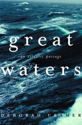 Great Waters: An Atlantic Passage - Cramer, Deborah