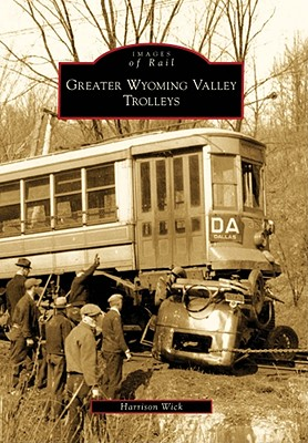 Greater Wyoming Valley Trolleys - Wick, Harrison