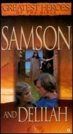 Greatest Heroes of the Bible: Samson and Delilah