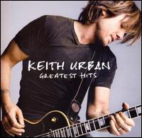 Greatest Hits [Bonus Track] - Keith Urban