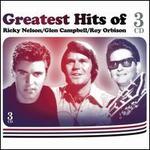 Greatest Hits Of Ricky Nelson/Glen Campbell/Roy Orbison