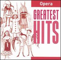Greatest Hits: Opera - Barbara Hendricks (soprano); Barbro Ericson (mezzo-soprano); Carlo Bergonzi (tenor); Carlotta Ordassy (mezzo-soprano);...