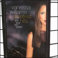 Greatest Hits: The First Ten Years - Vanessa Williams
