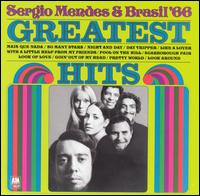 Greatest Hits - Sergio Mendes & Brasil '66