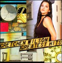 Greatest Hits - Gretchen Wilson