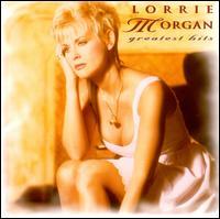 Greatest Hits - Lorrie Morgan