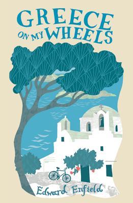 Greece on my Wheels - Enfield, Edward