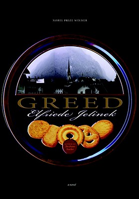 Greed - Jelinek, Elfriede, and Chalmers, Martin (Translated by)