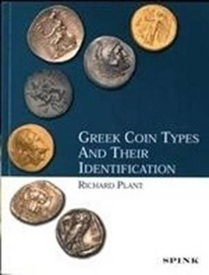 Greek Coin Types and Their Identification - Plant, Richard