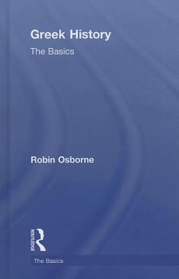 Greek History: The Basics - Osborne, Robin