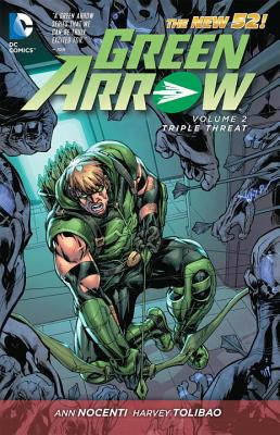 Green Arrow Volume 2: Triple Threat TP - Nocenti, Ann