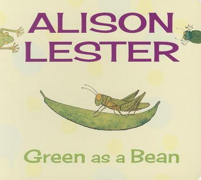 Green as a Bean: Read Along with Alison Lester Book 3 - Lester, Alison