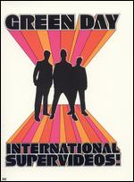 Green Day: International Supervideos! - Evan Bernard; Francis Lawrence; Kevin Kerslake; Lance Bangs; Marc Webb; Roman Coppola