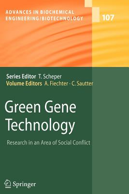 Green Gene Technology: Research in an Area of Social Conflict - Fiechter, Armin (Editor), and Sautter, Christof (Editor)