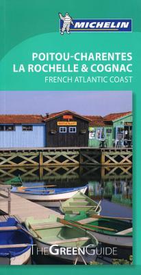 Green Guide Poitou-Charentes, La Rochelle & Cognac - Michelin