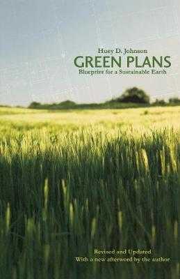 Green Plans: Blueprint for a Sustainable Earth - Johnson, Huey D