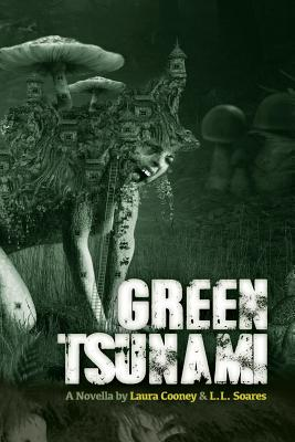 Green Tsunami - Cooney, Laura, and Soares, L L, and Burge, Weldon (Editor)