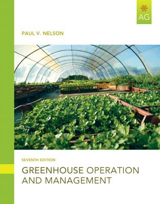 Greenhouse Operation and Management - Nelson, Paul V