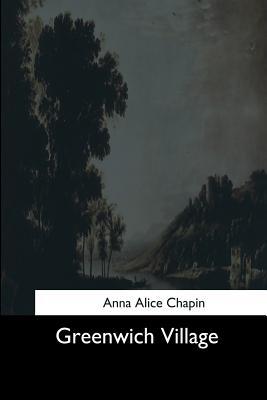 Greenwich Village - Chapin, Anna Alice