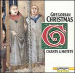 Gregorian Christmas: Chants and Motets