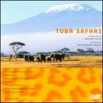 Gregory Fritze: Tuba Safari