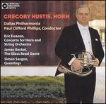 Gregory Hustis, Horn - Gregory Hustis (horn); Dallas Philharmonia; Paul Phillips (conductor)