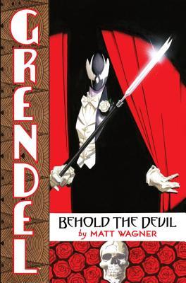 Grendel: Behold the Devil - Wagner, Matt