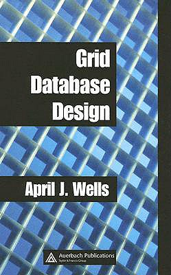 Grid Database Design - Wells, April J