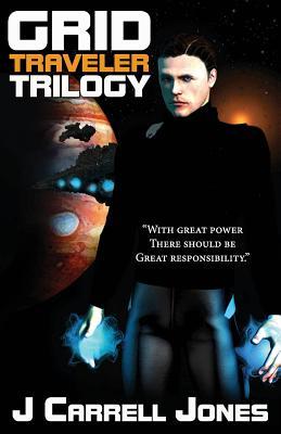 Grid Traveler Trilogy - Jones, J Carrell