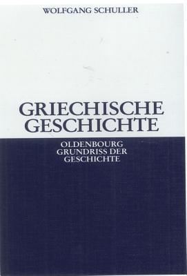 Griechische Geschichte - Schuller, Wolfgang