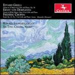 Grieg: Op. 36; Dohnányi: Op. 8; Chopin: Op. 25 No. 7