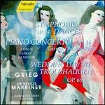 Grieg: Symphonic Dances; Piano Concerto; Wedding Day at Troldhaugen