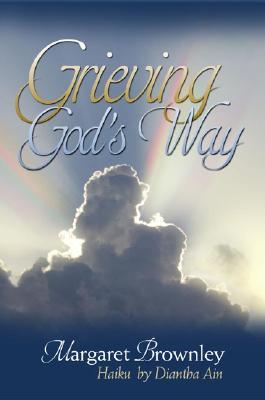 Grieving God's Way - Brownley, Margaret