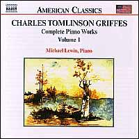 Griffes: Complete Piano Works, Vol. 1 - Michael Lewin (piano)